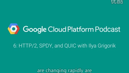 HTTP/2, SPDY, and QUIC with Ilya Grigorik: GCPPodcast 6