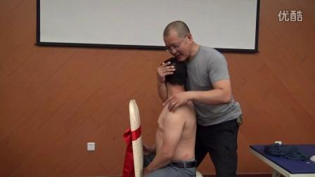 达摩108手-颈肩正骨和五把推手法演示(修正药业班)-段文军