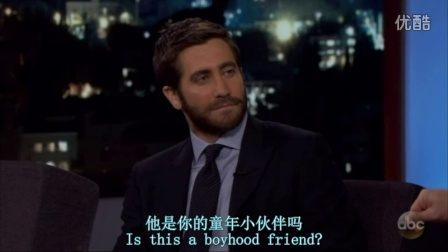 【中英双字】Jake Gyllenhaal说自己的imaginary friend