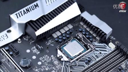 微星 如何安装Intel LGA1151 CPU (中央处理器)