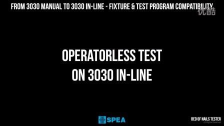 SPEA- 从3030 Manual 到 3030 In-Line - 治具和程序兼容