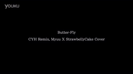 Butter-Fly (CYH Remix, Myuu X StrawbellyCake Cover)