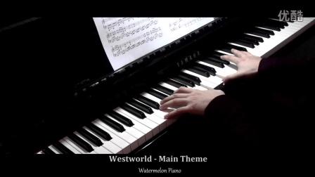 Westworld - Main Theme | 西部世界 主题曲 | 钢琴版