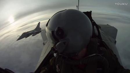 法国阵风战斗机飞行员第一视角带你飞行