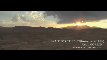 保罗 Paul Corson-Wait For The Sun(Instrumental Mix)