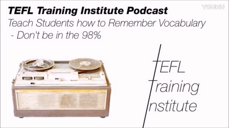 TEFL Podcast - Teach Students how to Remember Vocabulary