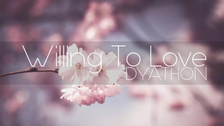 DYATHON - Willing To Love [ Emotional Piano Music]