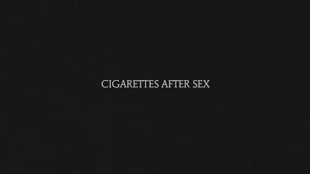 Flash - Cigarettes After Sex