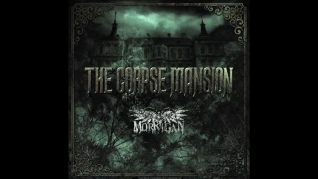 MORRIGAN 2nd ALBUM『THE CORPSE MANSION』試曲