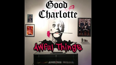 【XX】Good Charlotte x Lil Peep - Awful Things