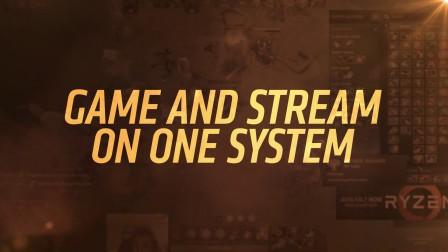 AMD锐龙处理器游戏直播两不误