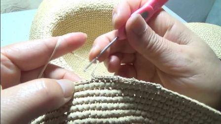 第121集 带蕾丝花边的棉草拉菲大檐帽编织教学(下)许红霞教编织