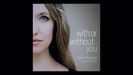 April Meservy-With or Without You