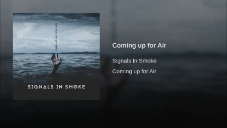 【Signals In Smoke - Coming up for Air】