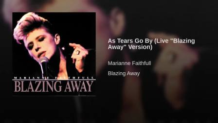 As Tears Go By (Live Blazing Away Version)