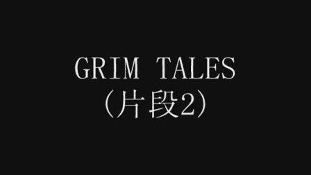 grim tales(片段2)