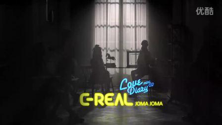 【MV】C-Real - Joma Joma (GomTV) (HD-720p)