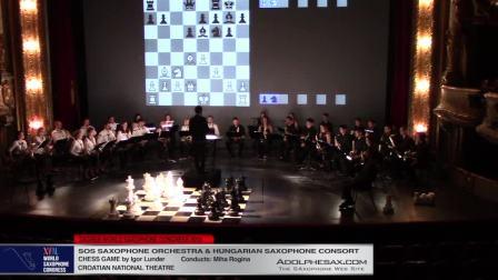 Chess Game by Igor Lunder -  SOS & Hundarian Saxophone Ensemble