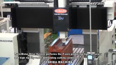 龙门五面加工中心 MPJ  东芝机械 英文版