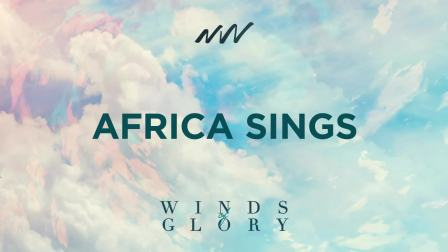 Africa Sings - Winds of Glory   New Wine Music