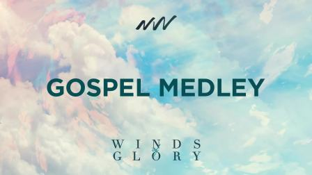 Gospel Medley - Winds of Glory   New Wine Music