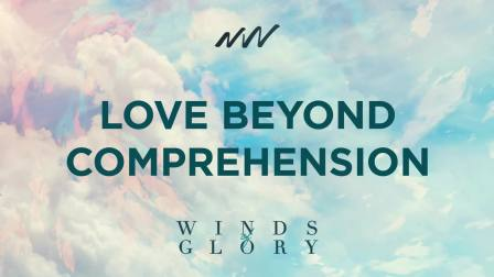 Love Beyond Comprehension-New Wine Music