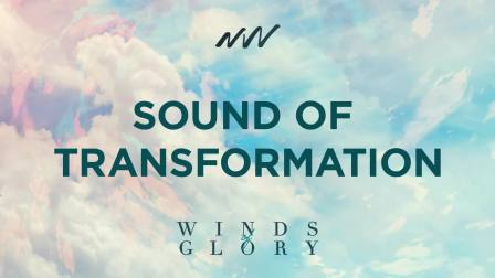 Sound of Transformation - Winds of Glory   New Wine Music
