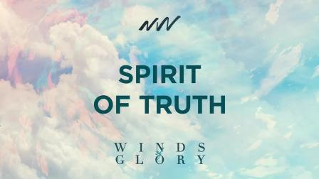 Spirit of Truth - Winds of Glory   New Wine Music