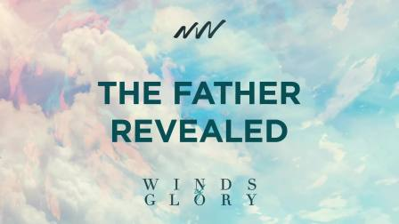 The Father Revealed - Winds of Glory   New Wine Music