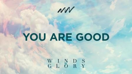 You Are Good - Winds of Glory   New Wine Music