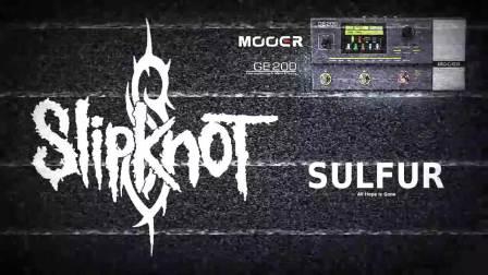 海外粉丝使用Mooer GE200 翻弹Slipknot乐队Sulfur