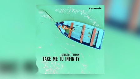 Consoul Trainin - Take Me To Infinity (音频版)