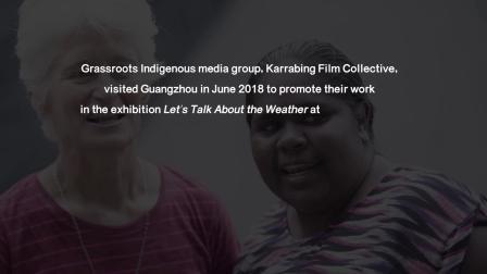 2018澳大利亚原住民历史与文化周 - Karrabing Film Collective