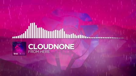 CloudNone - From Here [Monstercat Release] #Chillout