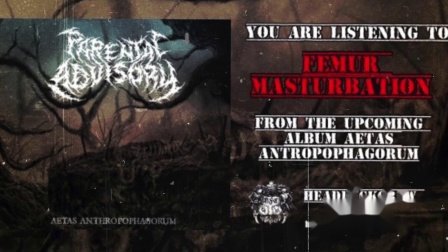 卫斯理地塚奥地利死亡金属 PARENTAL ADVISORY - FEMUR MASTURBATION