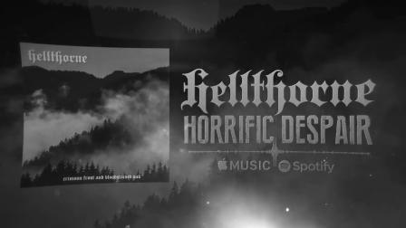 卫斯理地塚美国死亡黑暗金属 HELLTHORNE - HORRIFIC DESPAIR