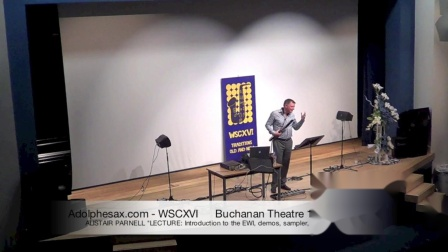 WSCXVI ALISTAIR PARNELL -LECTURE Intro to the EWI, demos, sampler, looper pedals