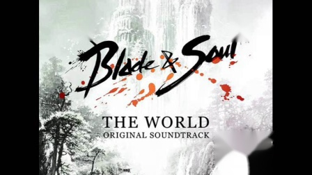 Blade & Soul -The World- Original Soundtrack RIP