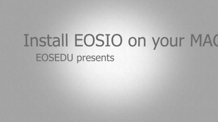 EOS視頻教程1:在MAC電腦上安裝EOSIO