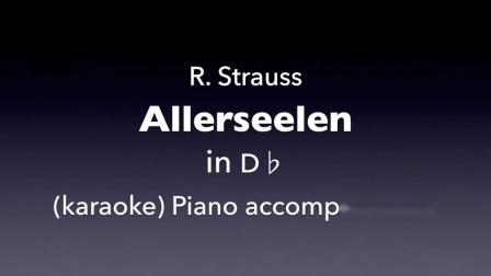 《万灵节》理查.施特劳斯 艺术歌曲伴奏 (D♭) - R.Strauss - Allerseelen