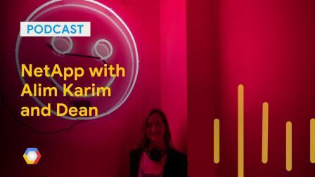 NetApp with Alim Karim and Dean Hildebrand: GCPPod