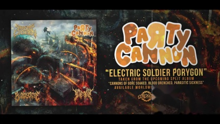 【Party Slam】苏格兰法夫派对猛击残忍死亡金属 PARTY CANNON - ELECTRIC SOLDIER PORYGON