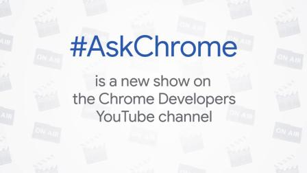 #AskChrome - Answering your Web questions