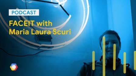 FACEIT with Maria Laura Scuri: GCPPodcast 201