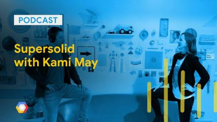Supersolid with Kami May: GCPPodcast 202