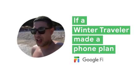 Google Fi: If Winter Travelers made a phone plan