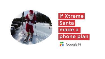Google Fi: If Xtreme Santa made a phone plan