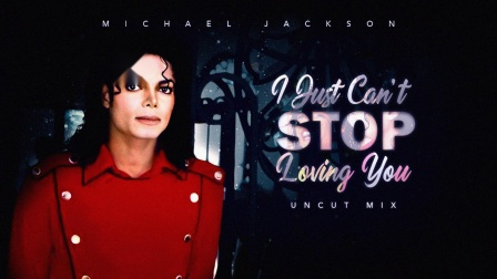 I JUST CAN'T STOP LOVING YOU (UNCUT MIX)