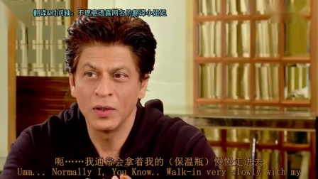 (2019.12.31 翻译发布 720P)五分钟了解片场的沙鲁克汗Shahrukh Khan