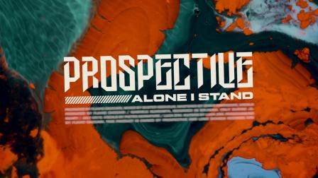 意大利前卫金属核 Prospective - Alone I Stand (Visualizer)